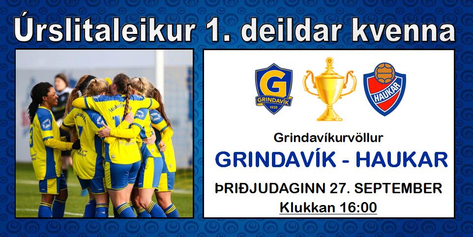 Úrslitaleikur 1. deildar kvenna á Grindavíkurvelli á morgun, þriðjudag