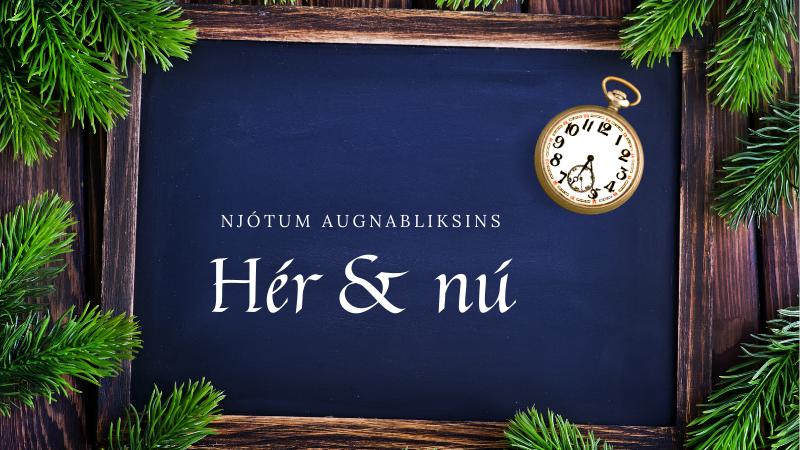 Mynd fyrir Njótum augnabliksins – hér og nú